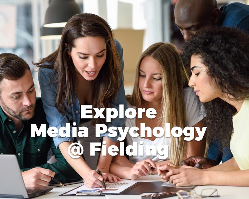 Media Psychology at Fielding Graduate University